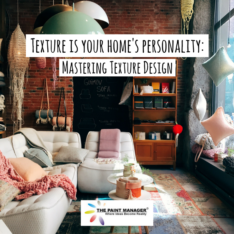 Texture is Your Home's Personality: 5 Ways to Master Texture Design