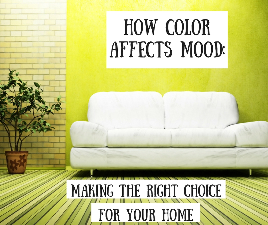 How Color Affects Mood: Making the Right Choice for Your Home