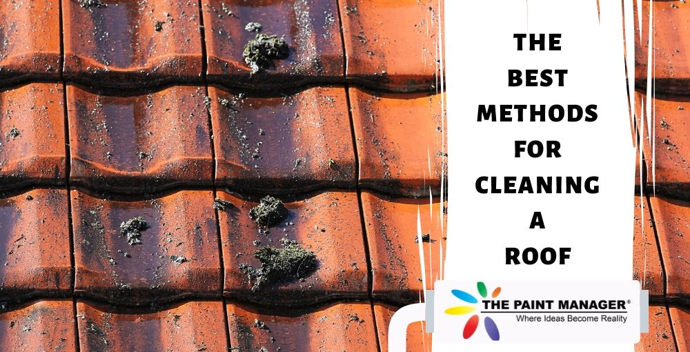 The Best Methods for Cleaning a Roof
