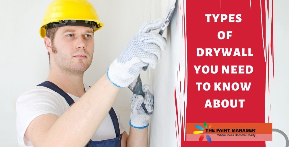 Types of Drywall You Need to Know About