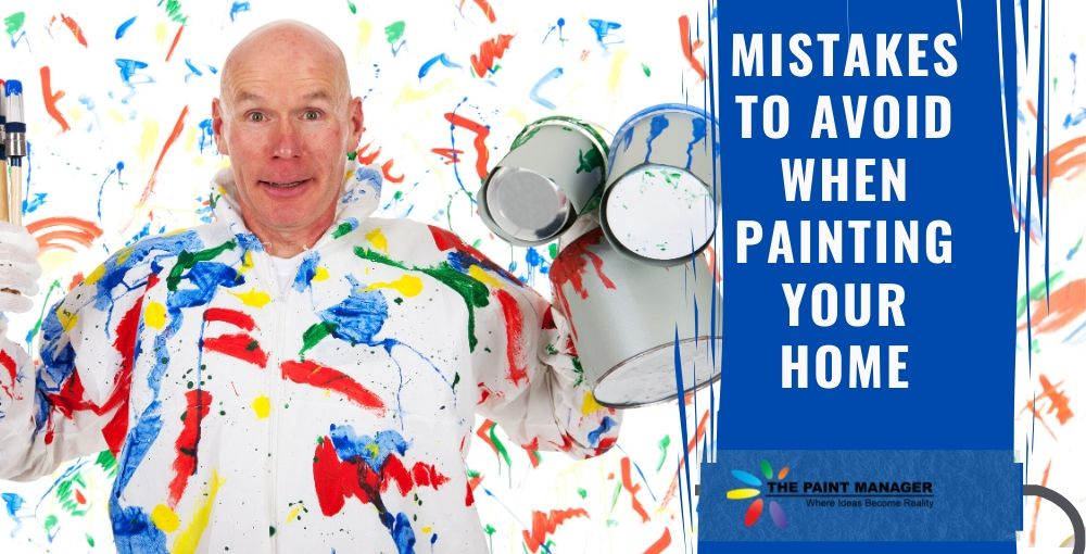 Mistakes to Avoid When Painting Your Home