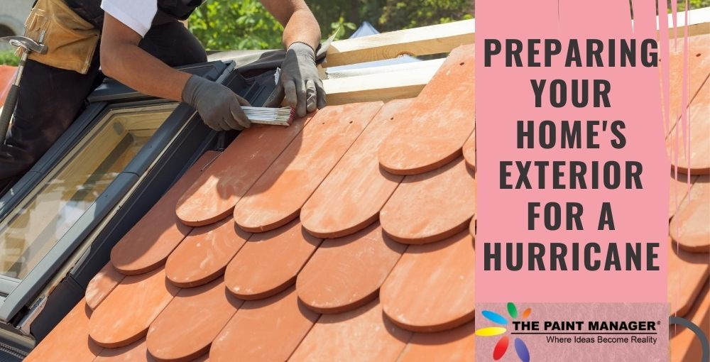 Preparing Your Home's Exterior for a Hurricane