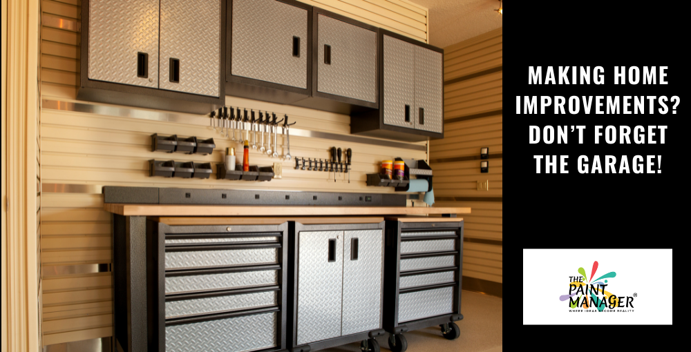 Making Home Improvements? Don't Forget the Garage!